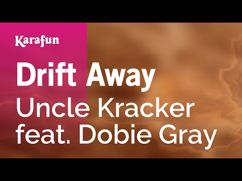 Karaoke Drift Away - Uncle Kracker *