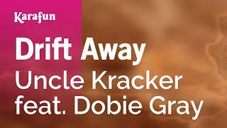 Gambar cover Karaoke Drift Away - Uncle Kracker *