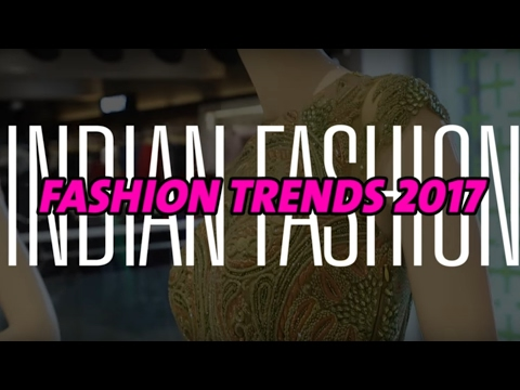 Fashion Trends 2017 - Indian Fashion | compare to 2016