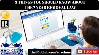 3 Things You Need To Know About The 7 Year Removal Credit Report Law - FICO,Bankruptcy,Credit Karma
