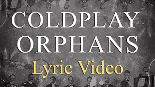 Gambar cover Coldplay - Orphans (LYRICS)
