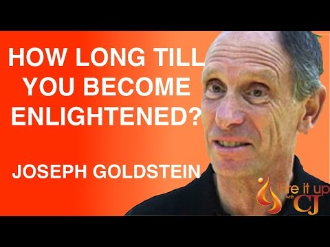 Part 4: What does it take to be enlightened in this lifetime? (Joseph Goldstein)