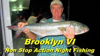 Brooklyn VI - Non Stop Action Night Fishing for Bluefish
