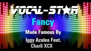 Iggy Azalea Feat. Charli XCX - Fancy (Karaoke Version) with Lyrics HD Vocal-Star Karaoke