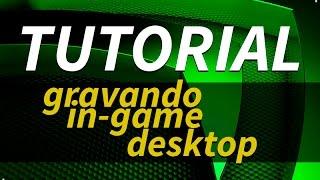 Tutorial NVIDIA EXPERIENCE Gravando Gameplay in-game ou Desktop.