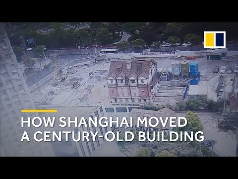How China Moved A Century-old Building In Shanghai