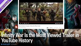 Infinity War Is the Most Viewed Trailer in YouTube History AG Media News