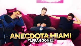 ANECDOTA EN MIAMI DE FRAN GOMEZ ft FACU