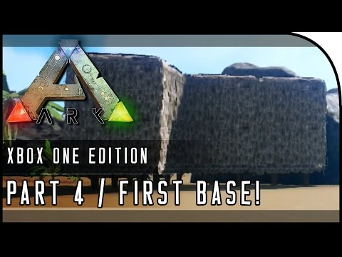 """ARK: Survival Evolved XBOX ONE GAMEPLAY - """"BUILDING OUR FIRST BASE!"""" (Part 4)"""