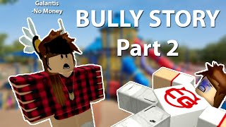 ROBLOX Bully Story | Galantis - No Money // Part 2