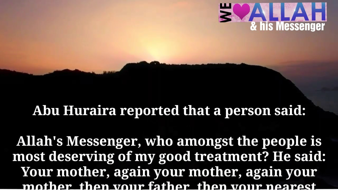 Daily Hadith 598( status of Parents in Islam)