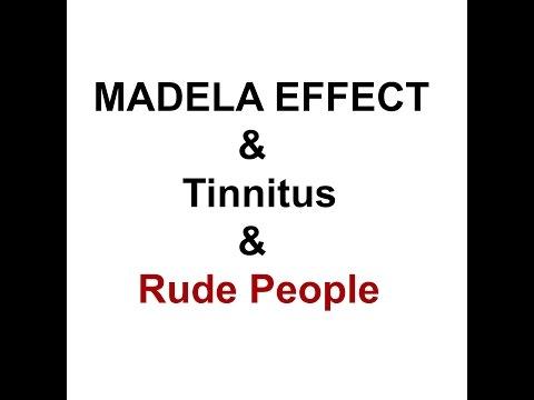 madela effect & tinnitus & rude people