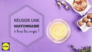 Lidl Recettes - Réussir une mayonnaise à tous les coups