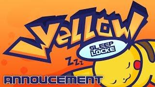 Pokemon Yellow Sleeplocke LIVE Announcement!