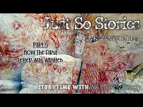 Storytime - Just So Stories - How The First Letter Was Written