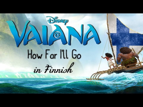 Vaiana/Moana - How Far I'll Go (Finnish) subs&trans