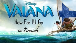 Vaiana/Moana - How Far I'll Go (Finnish) subs&trans