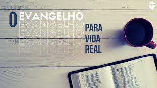 Aula: O Evangelho para vida real - Capítulo 12   Rev. Luís Roberto Navarro Avellar