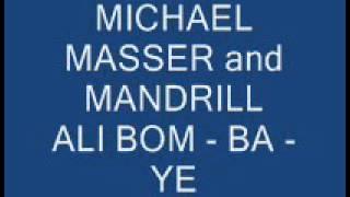 MICHAEL MASSER AND MANDRILL - ALI BOM BA YE