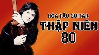 Nhạc Hòa Tấu Guitar Trữ Tình Hay Nhất Thập Niên 80 - Nhạc Tiếng Anh Không Lời Bất Hủ