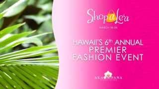 Shop a Le`a event - March 18-24, 2013 Thumbnail