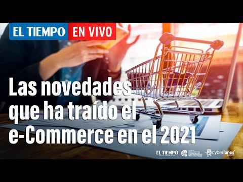 El Tiempo en vivo: Las novedades que ha traído el sector del e-Commerce en el 2021