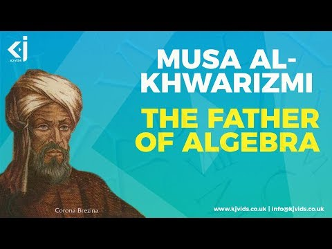 Meet Muhammad ibn Musa al-Khwarizmi - The Father of Algebra