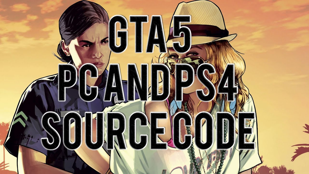 GTA 5 PC and PS4 Source Code Found!!! Release Immanent (Re-Upload)