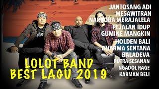 BEST LAGU LOLOT BAND 2019 ROCK