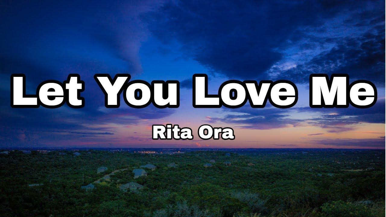Rita Ora - Let You Love Me (Lyrics) - YouTube