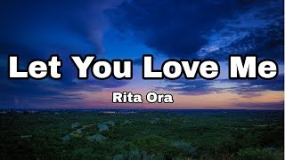 Rita Ora - Let You Love Me (Lyrics) Video
