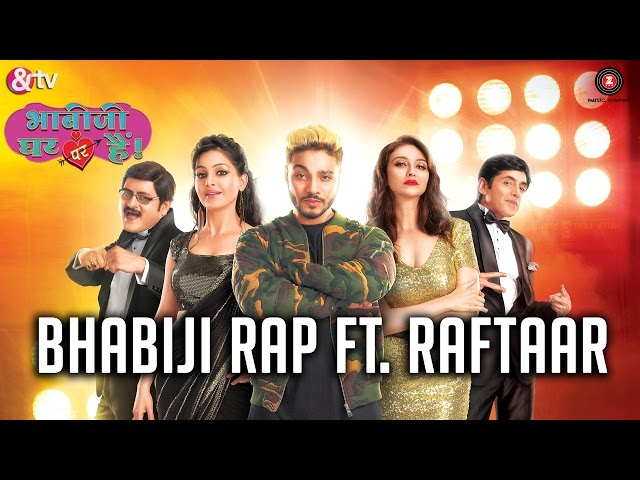 &TV Presents – BhabiJi Rap Song| Raftaar | Anmol Malik | Bhabji Ghar Par Hai