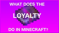 What Does Loyalty Do In Minecraft?