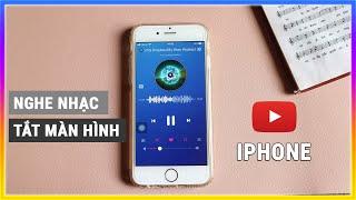Nghe nhạc youtube tắt màn hình cho điện thoại iphone | Mê thủ thuật