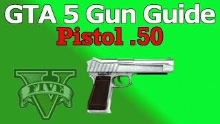 GTA 5 Gun Guide: .50 Pistol (Review, Stats, & How To Unlock)