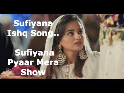 Sufiyana Ishq Song..From Sufiyana Pyaar Mera Show||Helly Shah,Rajveer Singh||Starbharat