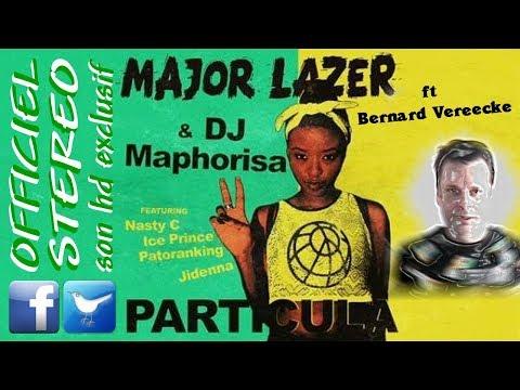 Particula Remix136 - Bernard Vereecke ft Major Lazer & Dj Map Nasty C Ice Prince Patoranking Jidenna