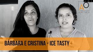 Depoimento Bárbara e Cristina - Ice Tasty
