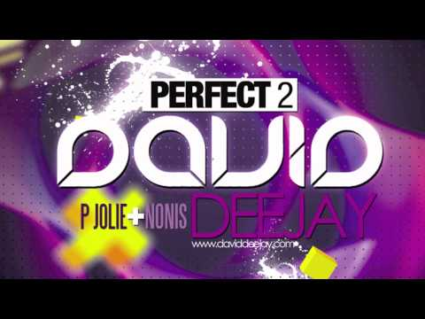 David Deejay - Perfect 2 (ft P Jolie & Nonis)
