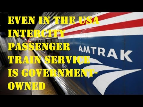 Even in the USA, Passenger Railway service is government-owned