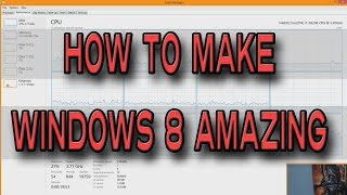 How To Make Windows 8 / 8.1 Amazing (Optimize for GAMING)