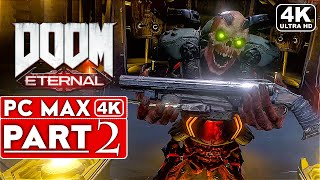 DOOM ETERNAL Gameplay Walkthrough Part 2 [4K 60FPS PC ULTRA] - No Commentary