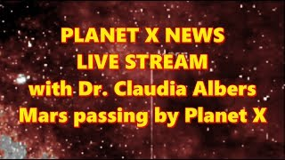 LIVE STREAM with Dr. Claudia Albers Mars passing by Planet X
