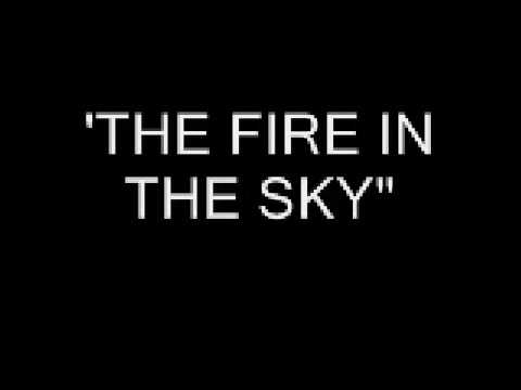 """""""THE FIRE IN THE SKY"""" Part Two"""