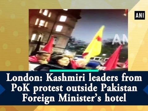 London: Kashmiri leaders from PoK protest outside Pakistan Foreign Minister's hotel - ANI News