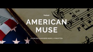 American Muse Podcast: William Schuman - Symphony No. 10 'American Muse'