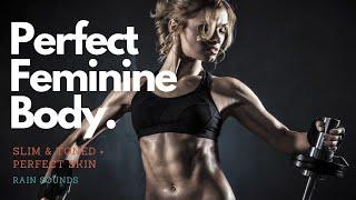Perfect Feminine Slim Toned Body Metabolism Booster Perfect Skin Energy Gentle Rain Sounds