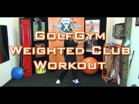 Golf Fitness Weighted Club Workout