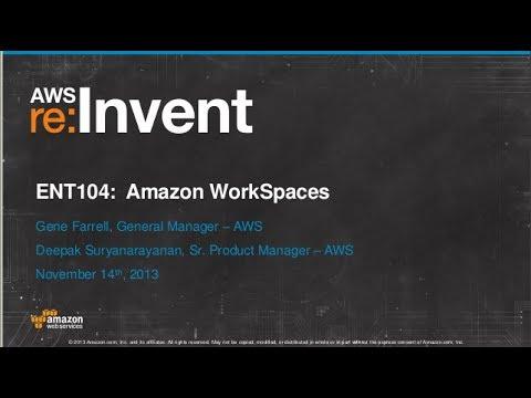 Amazon WorkSpaces: Desktop Computing in the Cloud (ENT104) | AWS re:Invent 2013