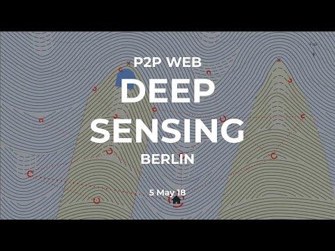 P2P WEB BERLIN - DEEP SENSING - MAY 18